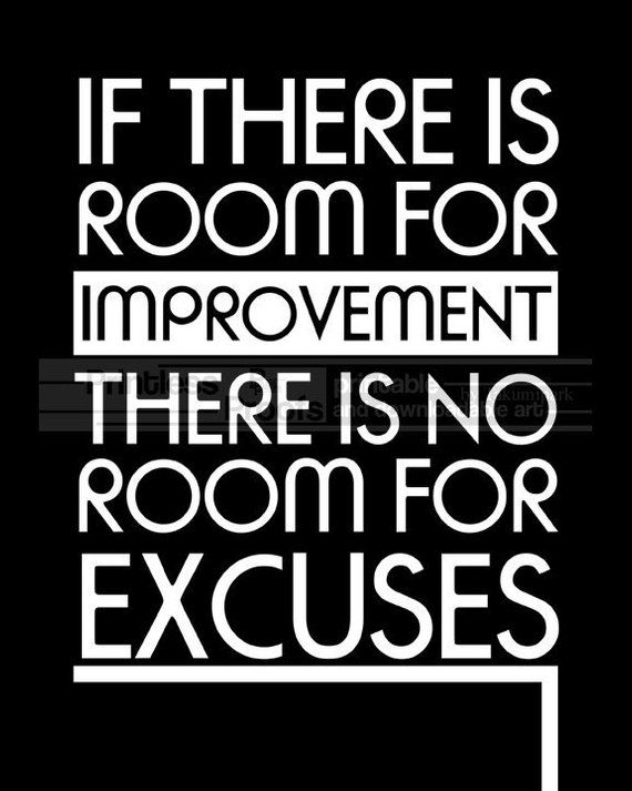 If there is room for improvement there is no room for