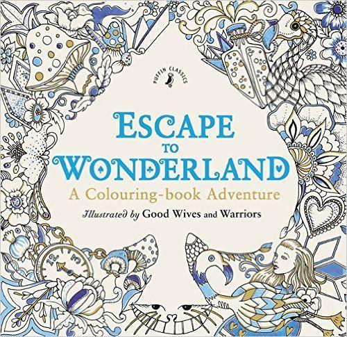 Escape To Wonderland A Colouring Book Adventure 9780141366159 Amazon Books