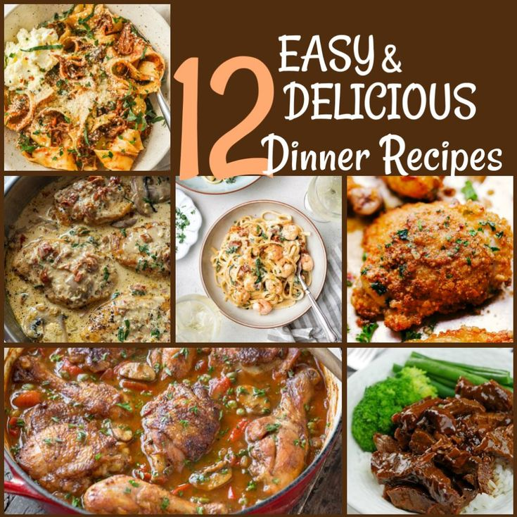 12 Easy And Delicious Family Dinners