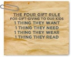 Die Vier-Geschenke-Regel für die Geburtstage unserer Kinder: Etwas, was sie sich wünschen -Etwas, was sie brauchen - Etwas zum Anziehen - Etwas zum Lesen.