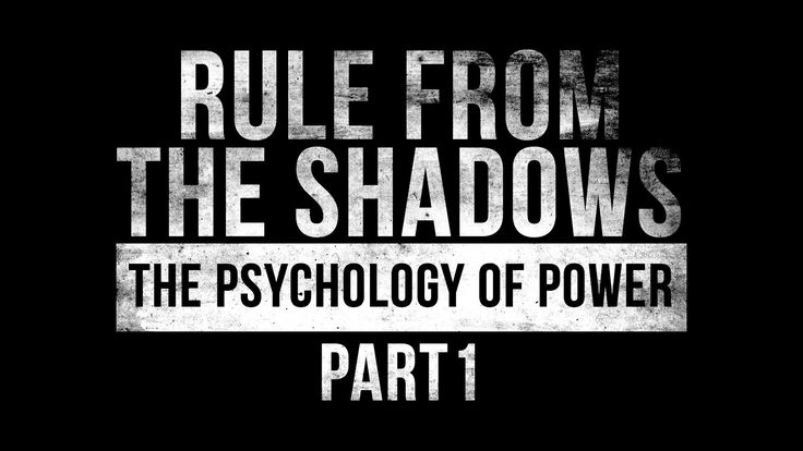 Rule from the Shadows - The Psychology of Power - Part 1 http://buddyhuggins.blogspot.com/2014/01/rule-from-shadows-psychology-of-power.html