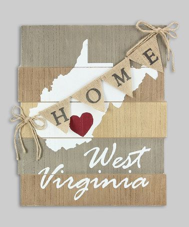 Another great find on #zulily! State of West Virginia 'Home' Banner Wall Sign #zulilyfinds