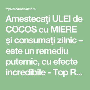 Amestecaţi ULEI de COCOS cu MIERE şi consumaţi zilnic – este un remediu puternic, cu efecte incredibile - Top Remedii Naturiste