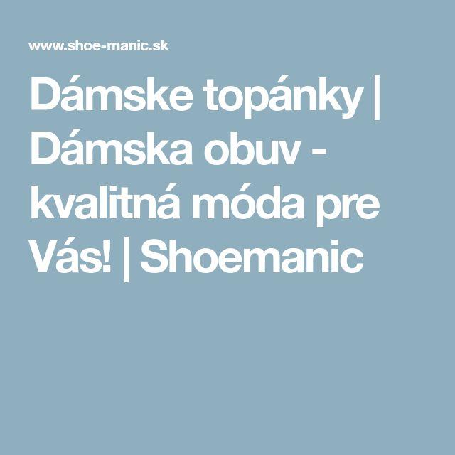 Dámske topánky | Dámska obuv - kvalitná móda pre Vás! | Shoemanic