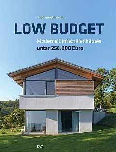 ✍ Architekturbuch-Tipp: Low Budget – mit schmalerem Geldbeutel zum Ökohaus