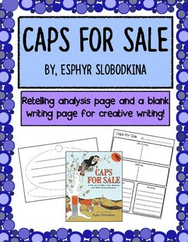 "Activities for retelling the classic story ""Caps for Sale"".  An analysis page for characters, setting, problem and solution, and a blank writing page in the shape of a 'cap'.  $1.50"