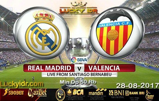 Prediksi Bola Real Madrid vs Valencia 28 Agustus 2017 | Agen Bola Sbobet