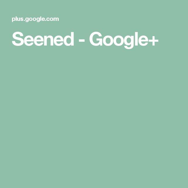Seened - Google+