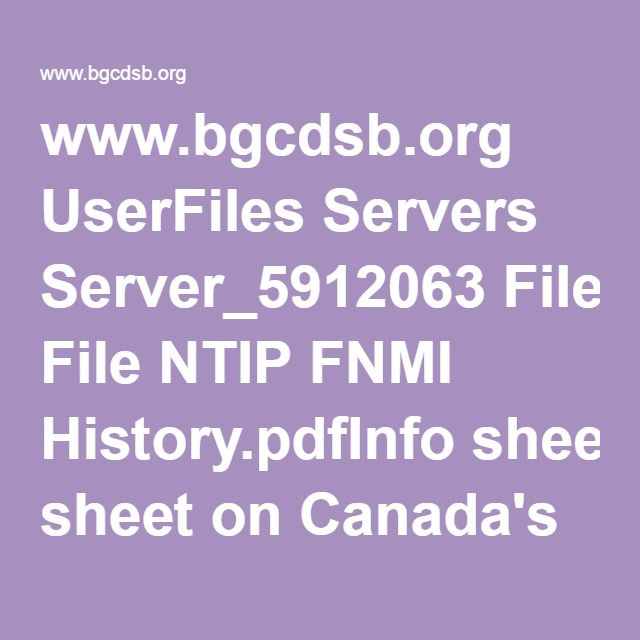 www.bgcdsb.org UserFiles Servers Server_5912063 File NTIP FNMI History.pdfInfo sheet on Canada's Aboriginal People. Includes description of First Nations, Metis and Inuit in Ontario