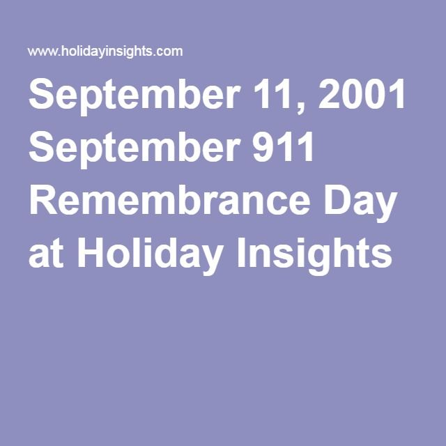 September 11, 2001 September 911 Remembrance Day at Holiday Insights