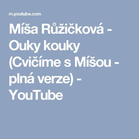 Míša Růžičková - Ouky kouky (Cvičíme s Míšou - plná verze) - YouTube