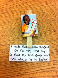 "Magnet for Families: ""I made this special magnet on the very first day, so that my first grade work will always be on display!""  (could substitute any grade level for this idea) - Hand out on meet the teacher night."