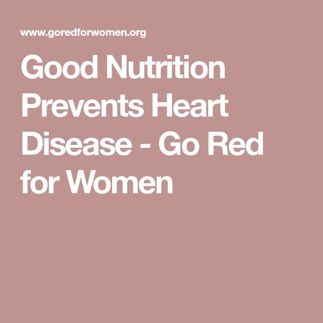 Good Nutrition Prevents Heart Disease - Go Red for Women
