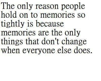 Memories: Memories Paulabl, Funny Pics, Change, Life Memories, Truths, So True, Favorite Quotes, Living, Note Quotes