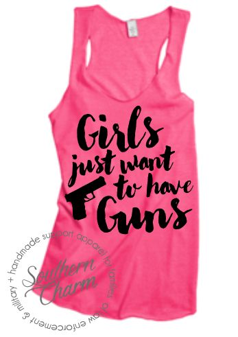 Southern Charm Designs Girls Just Want To Have Guns Top