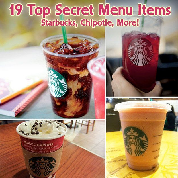 19 Top Secret Menu Items to Order - Starbucks, Chipotle, more!
