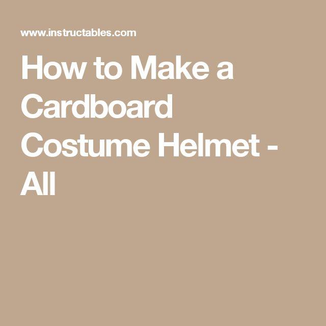 How to Make a Cardboard Costume Helmet - All