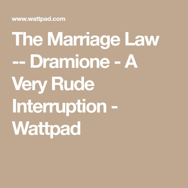 The Marriage Law -- Dramione - A Very Rude Interruption - Wattpad