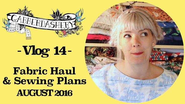 Vlog 14 - Fabric Haul & Sewing Plans August 2016