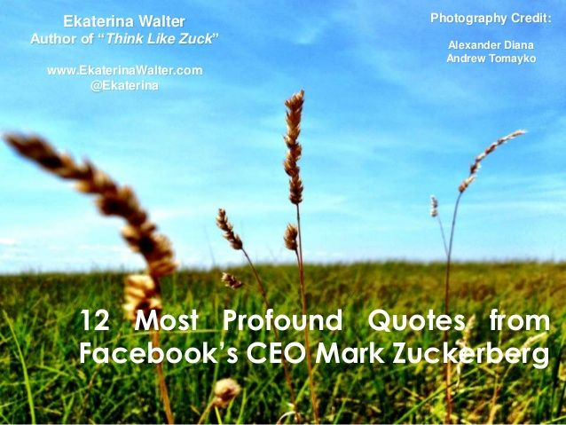 12 Most Profound Quotes from Facebooks CEO Mark Zuckerberg by Ekaterina Walter via slideshare