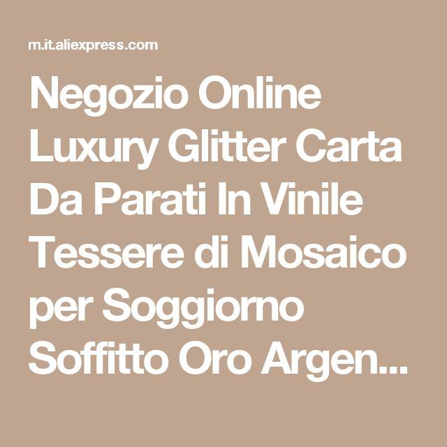 Negozio Online Luxury Glitter Carta Da Parati In Vinile Tessere di Mosaico per Soggiorno Soffitto Oro Argento Da Sposa 3D Carta Da Parati Impermeabile papel de parede | Aliexpress mobile