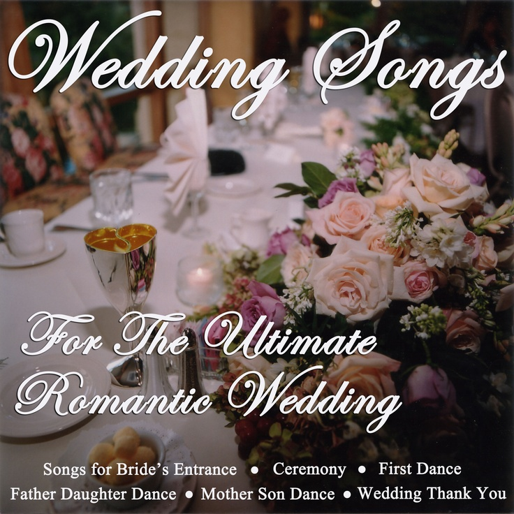 Wedding Songs For The Ultimate Romantic Wedding