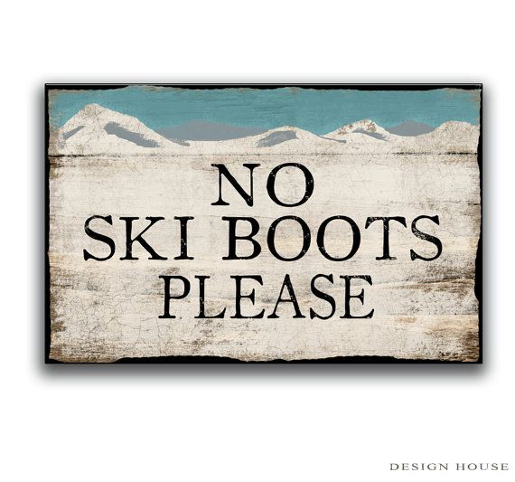 No Ski Boots Please wooden sign Handmade by DesignHouseDecor