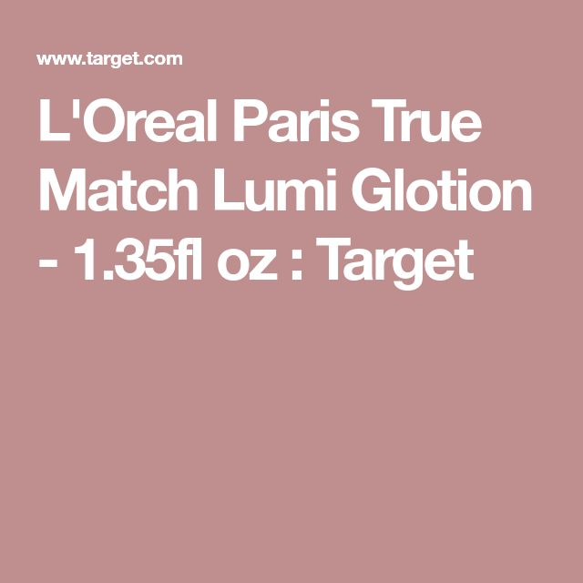 True Match Lumi Glotion Natural Glow Enhancer by L'Oreal #10