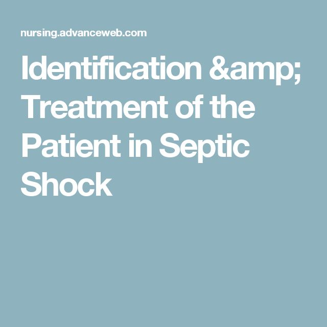 Identification & Treatment of the Patient in Septic Shock