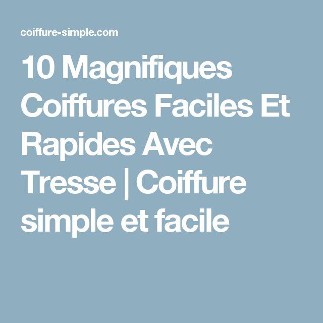 10 Magnifiques Coiffures Faciles Et Rapides Avec Tresse | Coiffure simple et facile