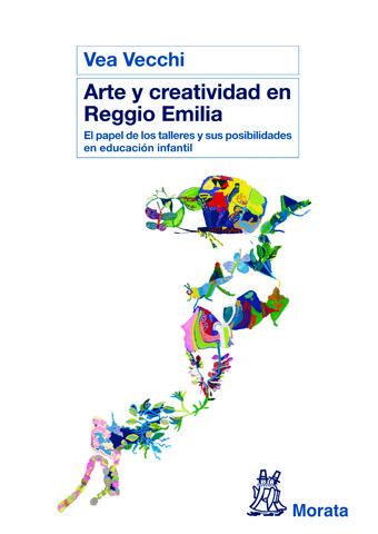 Arte y creatividad en Reggio Emilia, de Vea Vecchi. Ediciones Morata
