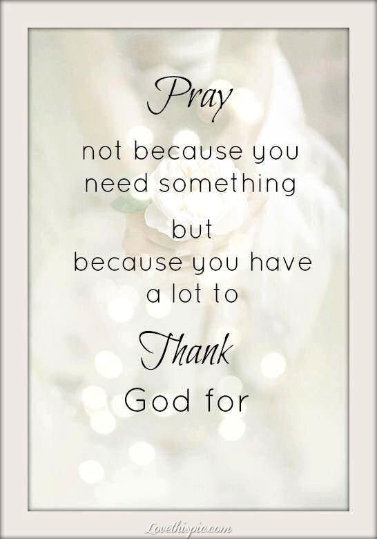 Pray life quotes quotes quote god religious quotes life religion religious quote thankful