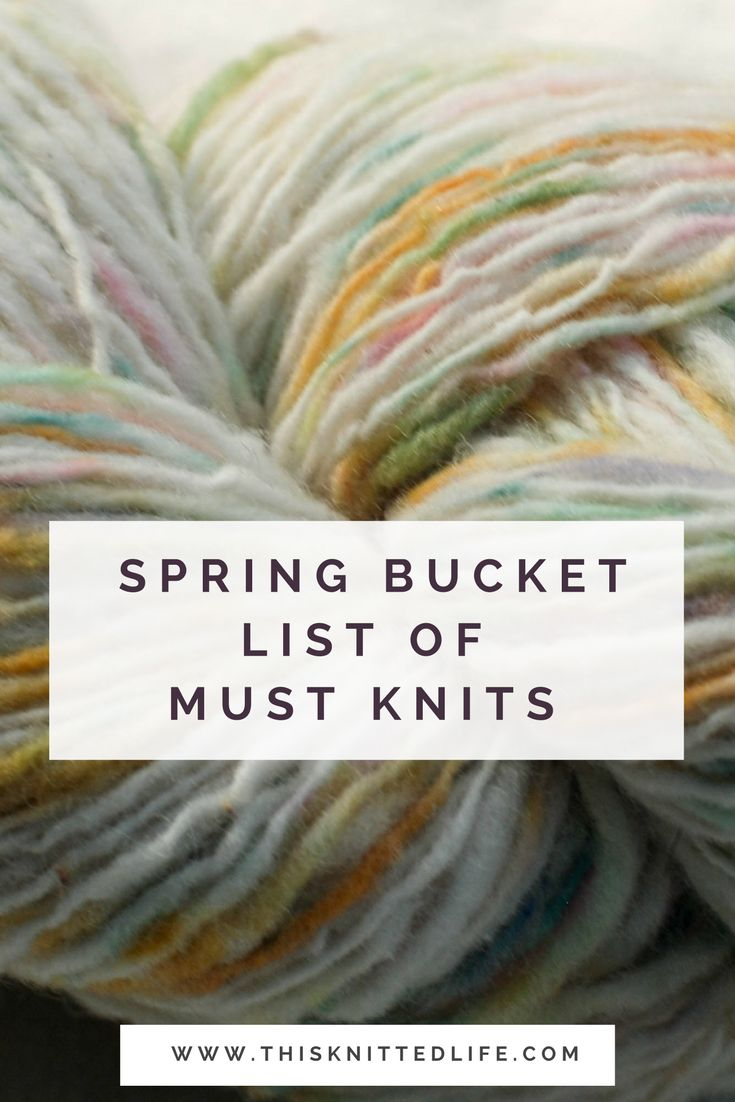 Looking for a new project to cast on? Look no further! Check out the latest Spring Bucket List of Must Knits for all your knitting inspiration. Carefully curated for your knitting please by Andrea @ This Knitted Life.