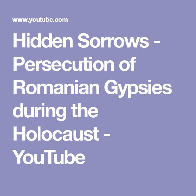Hidden Sorrows - Persecution of Romanian Gypsies during the Holocaust - YouTube