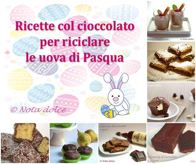 Ricette col cioccolato per riciclare le uova di Pasqua