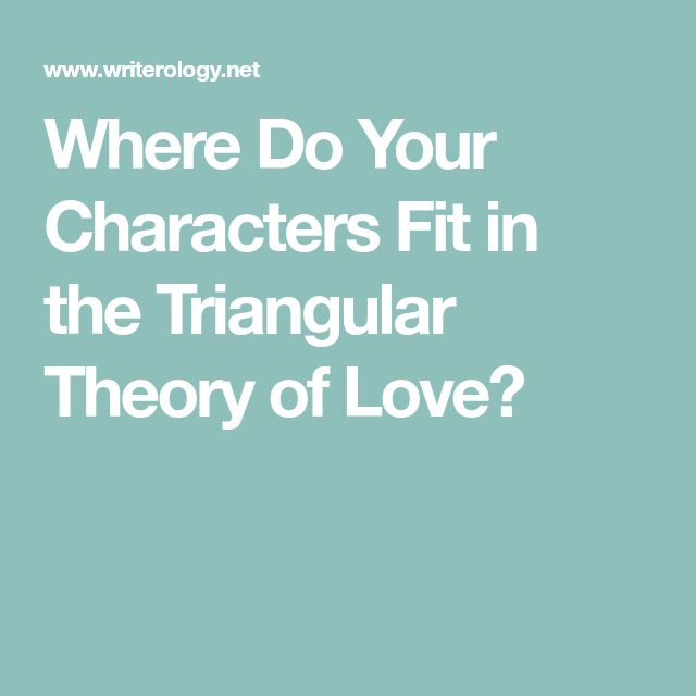 Where Do Your Characters Fit in the Triangular Theory of Love?