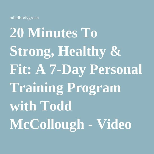 20 Minutes To Strong, Healthy & Fit: A 7-Day Personal Training Program with Todd McCollough - Video Course