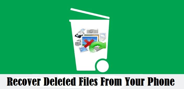 How to recover deleted pictures, videos and files from your phone | Blogging Kits
