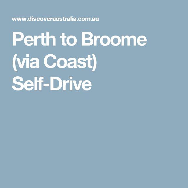 Perth to Broome (via Coast) Self-Drive