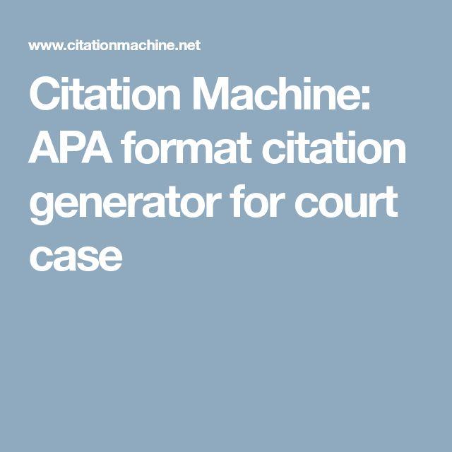 Citation Machine: APA format citation generator for court case