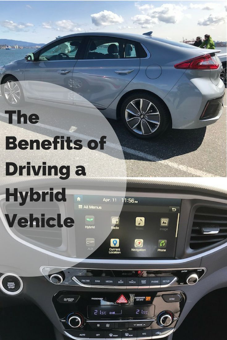 The Benefits Of Driving A Hybrid Vehicle Cars Vehicles Tips Car