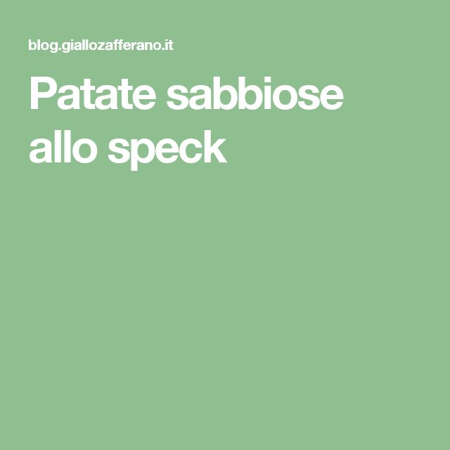 Patate sabbiose allo speck