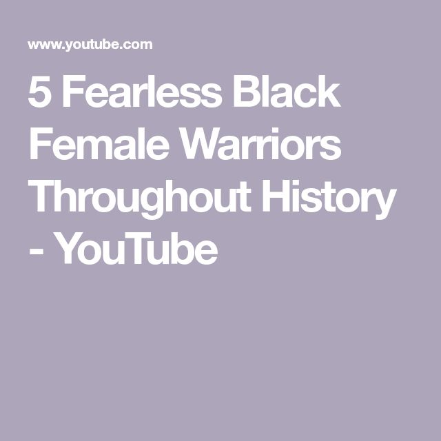 5 Fearless Black Female Warriors Throughout History - YouTube