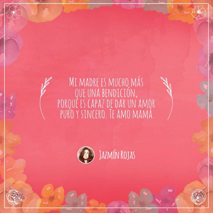 Frase número 85: Enviada por Jazmín ¡El amor por tu mamá merece ser compartido! #AmorInfinito #Love #Mom #Mamá #Amor