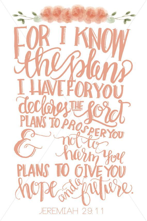For I know the plans I have for you.....