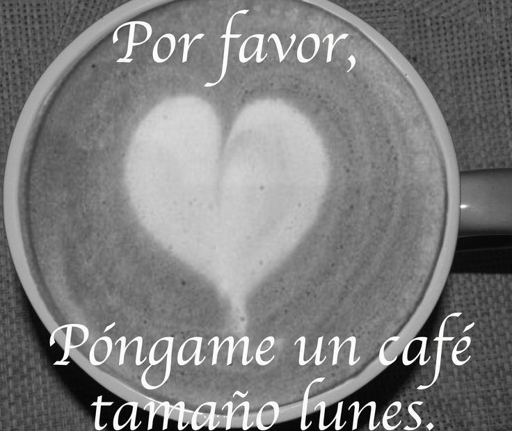 Por favor, póngame un café tamaño #lunes  ¡Feliz día! :)  #monday #coffee #cafe #morningcoffee