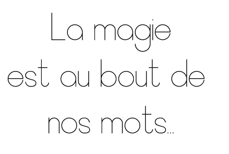 ♥ The magic is at the end of our words