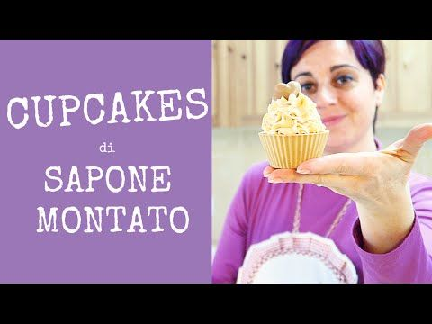 CUPCAKES DI SAPONE MONTATO - Whipped Soap Cupcakes - YouTube
