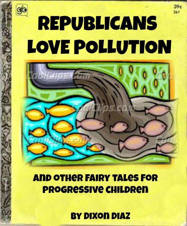 Republicans Love Pollution and Other Fairy Tales for Progressive Children by Dixon Diaz