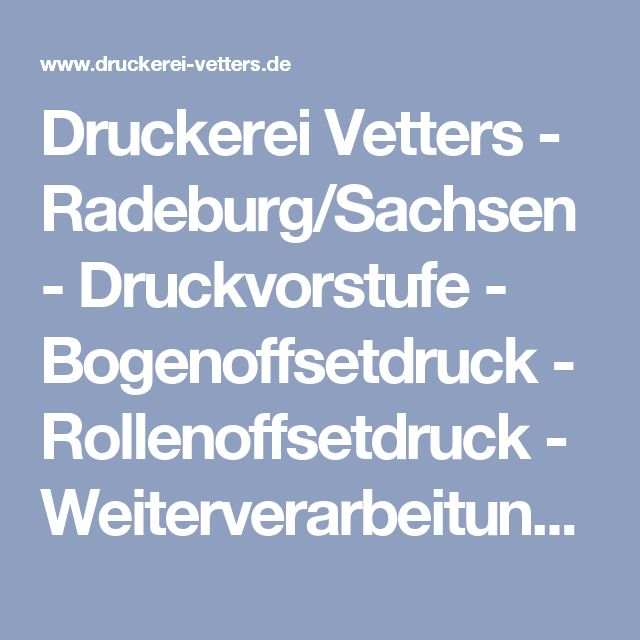 Druckerei Vetters - Radeburg/Sachsen - Druckvorstufe - Bogenoffsetdruck - Rollenoffsetdruck - Weiterverarbeitung - Versand